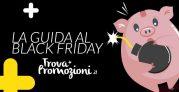 Black Friday 2019: che giorno è e tutto quello che c'è da sapere per risparmiare