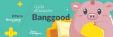 La guida definitiva all'acquisto su Banggood