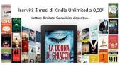 Incredibile promozione Amazon Kindle: 3 mesi di Kindle Unlimited gratis!