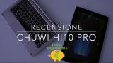 Recensione Chuwi Hi10 Pro Tablet 2-in-1 Dual OS, versatile ed economico