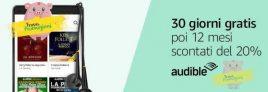 Nuova offerta Amazon Audible: 30 giorni di prova gratuita, un buono sconto da 5 Euro e 12 mesi di abbonamento scontati del 20%!