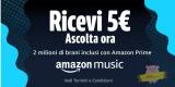Ricevi un buono da 5 Euro ascoltando per la prima volta un brano su Amazon Prime Music!