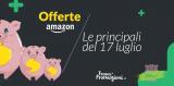 Le super offerte Amazon del 17 luglio