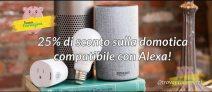 25% di sconto sull'acquisto di prodotti selezionati compatibili con Alexa! Usa il codice SMART25 per la tua casa intelligente!