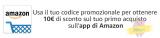 Codice promozionale APP10IT per ottenere 10 € sul primo acquisto di almeno 30 € tramite app Amazon